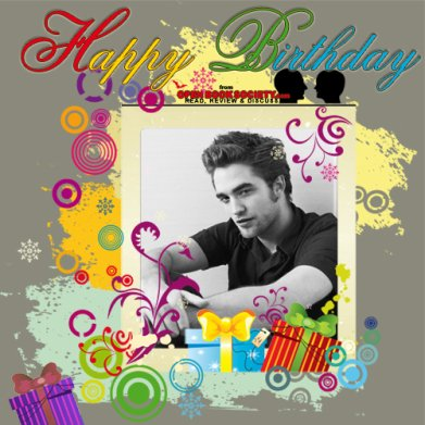 Happy Birthday Robert Pattinson on Happy Birthday Robert Pattinson